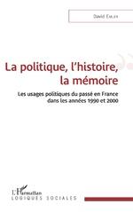 La politique, l'histoire, la mémoire - David Emler