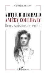Arthur Rimbaud Amédy Coulibaly - Christian Jouvenot