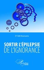 Sortir l'épilepsie de l'ignorance - Sélé Kourouma