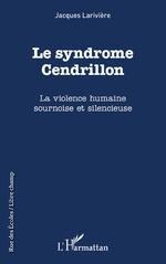 Le syndrôme Cendrillon - Jacques Larivière