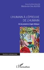 L'humain à l'épreuve de l'humain - Maria do Céu Alves