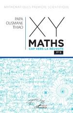 XY-Maths Cap vers la réussite 1ere S - Papa Ousmane Thiao