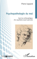 Psychopathologie du mal - Pierre Legrand