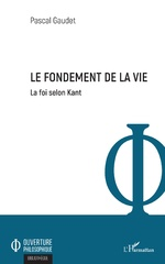 Le fondement de la vie - Pascal Gaudet