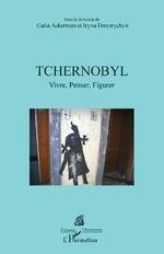 Tchernobyl - Galia Ackerman, Iryna Dmytrychyn