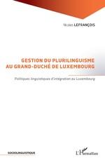Gestion du plurilinguisme au Grand-Duché de Luxembourg - Nicolas Lefrançois