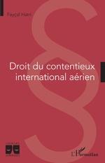 Droit du contentieux international aérien - Fayçal Hatri