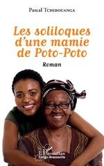 Les soliloques d'une mamie de Poto-Poto. Roman - Pascal Tchibouanga