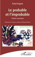 Le probable et l'improbable - Fahd Kaghat