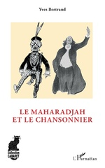 Le maharadjah et le chansonnier - Yves Bertrand