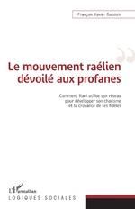 Le mouvement raélien dévoilé aux profanes - François Xavier Bauduin