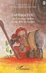 Fadimatou ou l'étrange destin d'une fille de berger - Basile Netour, Nafissatou Mohamadou Abbo