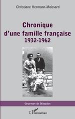 Chronique d'une famille française - Christiane Hermann-Moissard