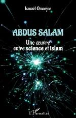 Abdus Salam - Ismaël Omarjee