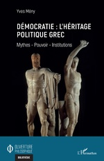 Démocratie : l'héritage politique grec - Yves Mény
