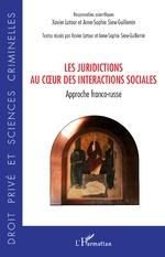Les juridictions au coeur des interactions sociales - Xavier Latour, Anne-Sophie Siew-Guillemin