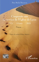 Cinquante ans au service de l'Eglise de Lyon - Michel Bourron