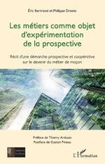 Les métiers comme objet d'expérimentation de la prospective - Eric Bertrand, Philippe Dresto