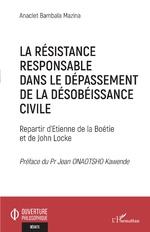 La résistance responsable dans le dépassement de la désobéissance civile - Anaclet Bambala Mazina