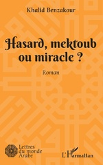 Hasard, mektoub, ou miracle? - Khalid Benzakour