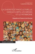 La diversité ethnoculturelle dans les arts, les médias et le patrimoine - Laurent Martin