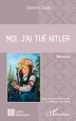 Moi, j'ai tué Hitler - Dumitru Crudu, Benoît Vitse