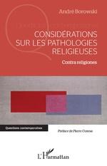 Considérations sur les pathologies religieuses - André Borowski