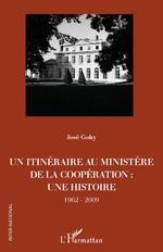 Un itinéraire au ministère de la Coopération : - José Gohy