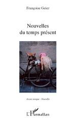 Nouvelles du temps présent - Françoise Geier