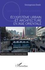 Ecosystème urbain et architecture en Asie orientale - Seungman Baek