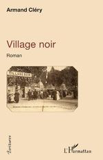 Village noir - Armand Cléry