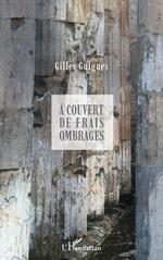 À couvert de frais ombrages - Gilles Guigues