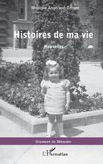 Histoires de ma vie - Monique Angerand-Berger