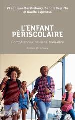 L'enfant périscolaire - Véronique Barthelemy, Benoît Dejaiffe, Gaëlle Espinosa