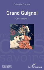 Grand Guignol - Christophe Chaperot