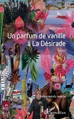 Un parfum de vanille à la désirade - Didier Mauro