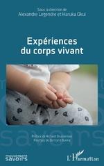 Expériences du corp vivant - Alexandre Legendre