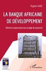 La Banque africaine de développement - Magatte Wade