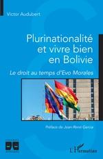 Plurinationalité et vivre bien en Bolivie - Victor Audubert