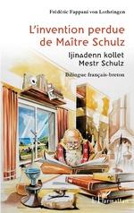 L'invention perdue de Maître Schulz - Frédéric Fappani von Lothringen