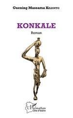 KONKALE. Roman - Guening Massama Kiliouto