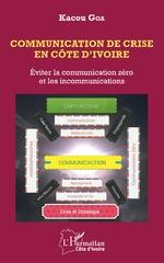 Communication de crise en Côte d'Ivoire - Kacou Goa