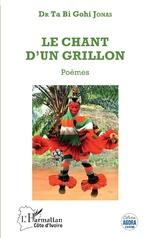 Le chant d'un grillon. Poèmes - Gohi Jonas Dr Ta Bi