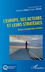 L'Europe, ses acteurs et leurs stratégies - Ghislaine Pellat, Xavier Richet