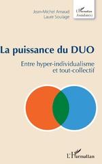 La puissance du DUO - Jean-Michel Arnaud, Laure Soulage