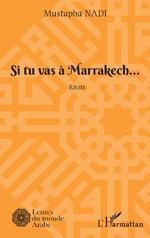 Si tu vas à Marrakech... - Mustapha Nadi