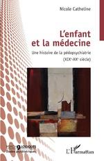 L'enfant et la médecine - Nicole Catheline