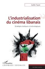 L'industrialisation du cinéma libanais - Gaëlle Fayad