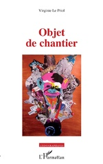 Objet de chantier - Virginie Le Priol