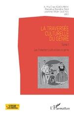 La traversée culturelle du genre - A.Mia Élise Adjoumani, Perpétue Blandine Dah, Léontine Troh Gueyes